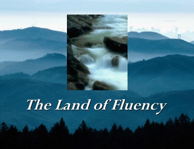 The Land of Fluency